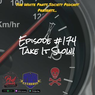 Episode 174 - Slow it Down!