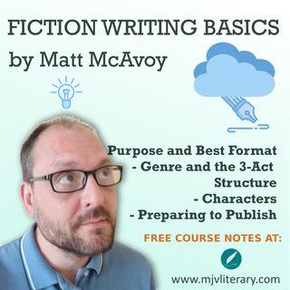Fiction Writing Basics by Matt McAvoy