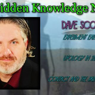 Experiment Earth/Ufology in 2021/Contact and the Paranormal with Dave Scott