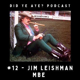 #12 - Jim Leishman MBE
