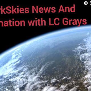 Pandemic Update Episode 17 - Dark Skies News And information