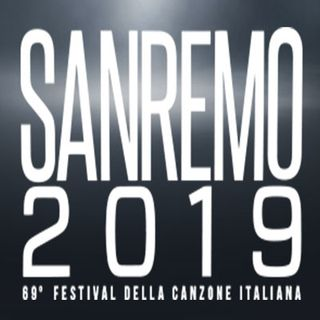 SANREMO 2019 - tutte le canzoni del 69° Festival della Canzone Italiana