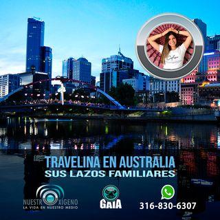 NUESTRO OXÍGENO Travelina en Australia y sus lazos familiares - Lina Marcela Benitez