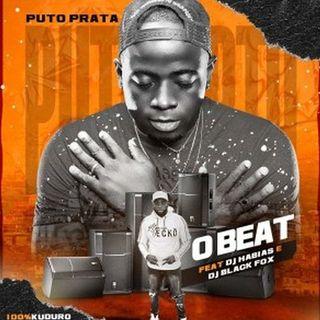 Puto Prata - O Beat (feat. Dj Habias & Dj Black Fox) BAIXAR AGORA MP3