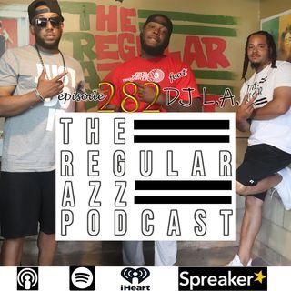 "Episode 282 ""BNB"" feat DJ LA"