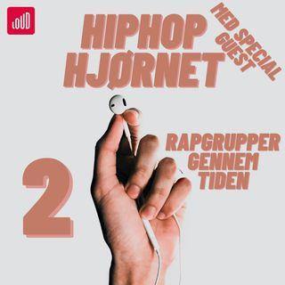 HIPHOP HJØRNET #2 Rapgrupper gennem tiden