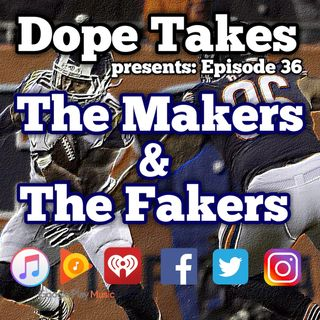 The Makers & The Fakers!