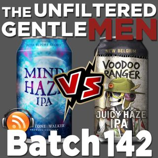 Batch142: Firestone Walker Mind Haze vs New Belgium Voodoo Ranger Juicy Haze
