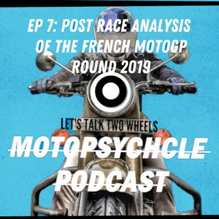 Post Race Analysis of the French MotoGp Round 2019 I #Episode7