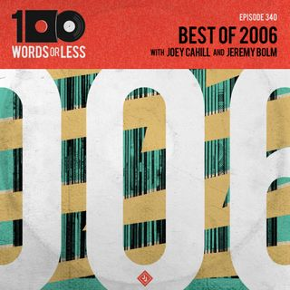 Best of 2006 w/ Jeremy Bolm and Joey Cahill