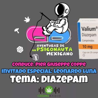 Aventuras de un Psiconauta Mexicano Diazepam