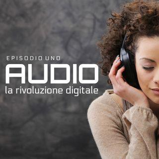 AUDIO: LA RIVOLUZIONE DIGITALE
