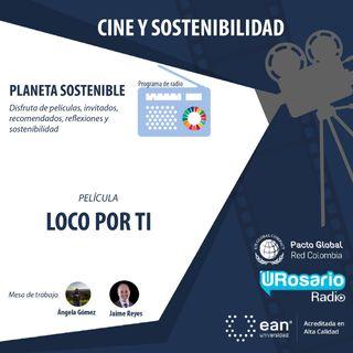 Cine sostenibilidad - película Loco por Ti
