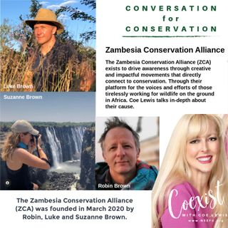 Coexist with Coe Lewis - Zambesia Conservation Alliance (ZCA) Ep 229