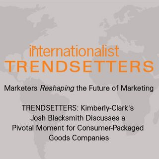 TRENDSETTERS: Kimberly-Clark's Josh Blacksmith Discusses a Pivotal Moment for Consumer-Packaged Goods Companies
