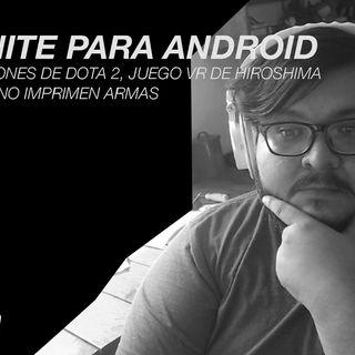 51: Fortnite para Android, bots campeones de Dota 2, juego VR de Hiroshima y En sydney no imprimen armas