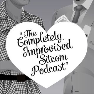 The Completely Improvised Sitcom Podcast- Ep. 49- Sadie Blasucci