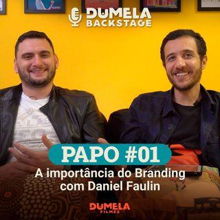 Papo #01 - A importância do Branding, com Daniel Faulin