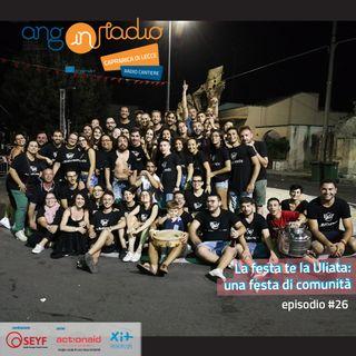 Puglia - Radio Cantiere - #26 La festa te la Uliata: una festa di comunità