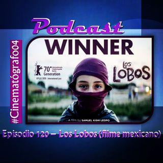 Episodio 120 - Los Lobos