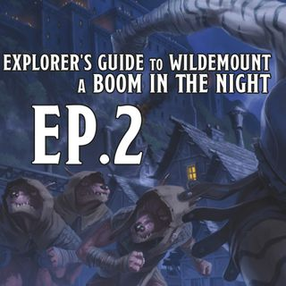 """A Boom in the night"" - Ep.2 - Explorer's Guide to Wildemount - Avventura D&D"