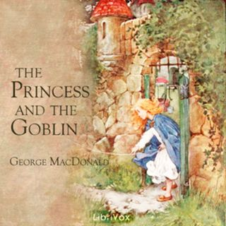 Princess and the Goblin by George MacDonald 10-11 Free Audiobooks Kids Open Children's Library