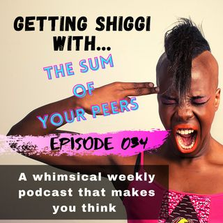 Episode 34 - The sum of your peers and the dangers within