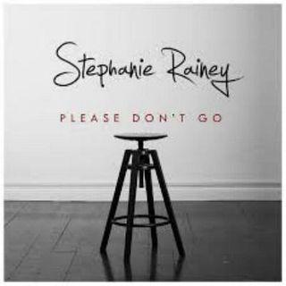 Stephanie Rainey - Please Don't Go