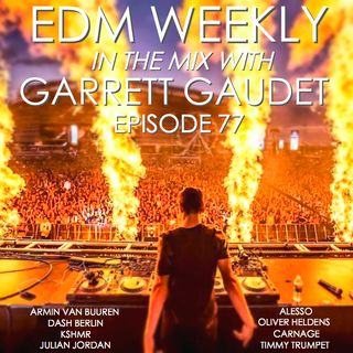 EDM Weekly Episode 77