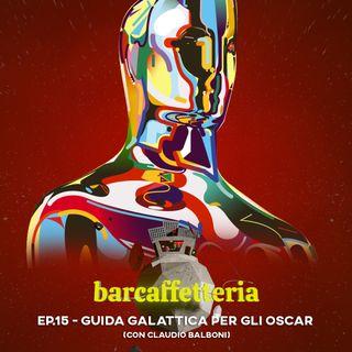 15 - Guida galattica per gli Oscar (con Claudio Balboni)