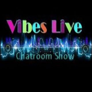 VIBES-LIVE CHATROOM SHOW