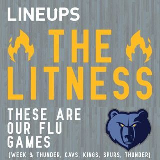 These Are Our Flu Games (Week 9: Thunder, Cavs, Kings, Spurs, Thunder)