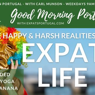 The happy and harsh realities of Expat Life on Good Morning Portugal! (with added laughter yoga)