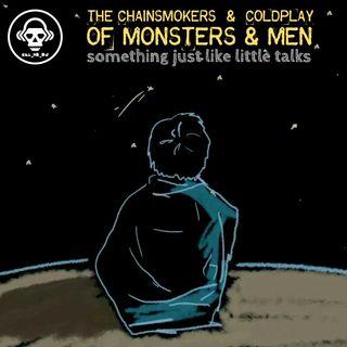 Kill_mR_DJ - Something Just Like Little Talks (Of Monsters & Men VS Chainsmokers & Coldplay)