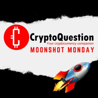 Moonshot Monday - 10th May 2021
