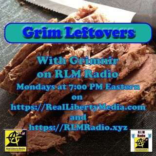 Grim Leftovers Podcast - 2019-04-29 - #StarTrek #ConspiracyTheories #Adidas #AI #Scientology #911