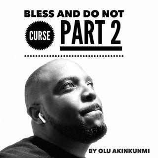 #16 Bless & Do Not Curse Part 2