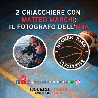 Due chiacchiere con Matteo Marchi il fotografo dell'NBA