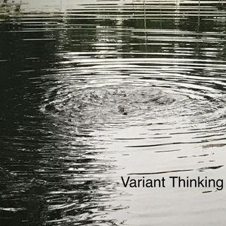 Variant Thinking E01