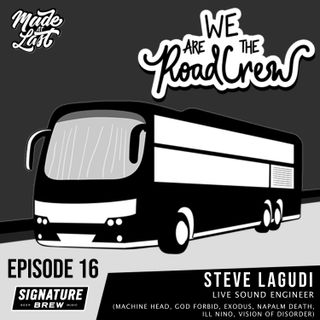 Episode 16 :  Steve Lagudi (Machine Head, God Forbid, Exodus, Napalm Death)