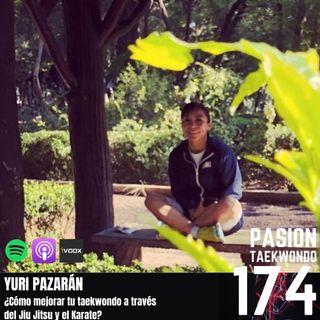 Yuri Pazarán - ¿Cómo hacer mejor tu taekwondo a través del Karate y el Jiu Jitsu?