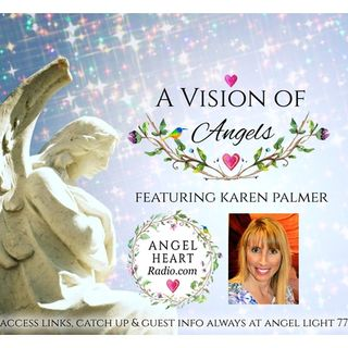 A Vision Of Angels: Meet Karen Palmer. What Is Her Vision Of Angels?