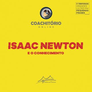 Isaac Newton e o Conhecimento