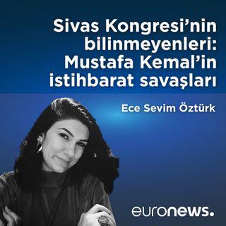Sivas Kongresinin bilinmeyenleri: Mustafa Kemal'in istihbarat savaşları