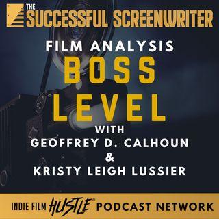 Ep47 - Boss Level - Film Analysis with Geoffrey D. Calhoun & Kristy Leigh Lussier
