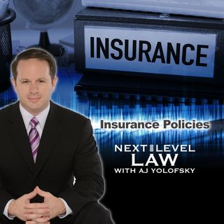 Insurance Policies | Next Level Law Podcast