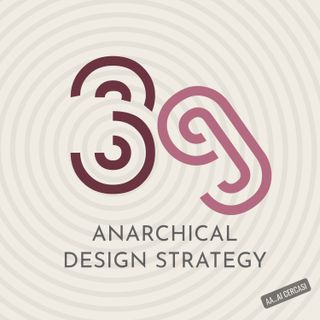 039 Anarchical Design Strategy