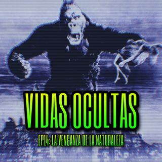 EP14: LA VENGANZA DE LA NATURALEZA