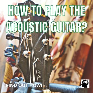 How To Learn To Play The Guitar Well?