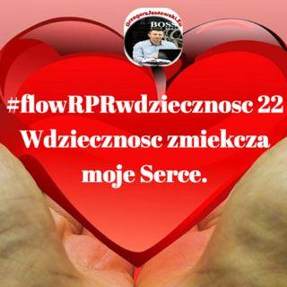 #flowRPRwdziecznosc22 Wdziecznosc zmiekcza moje Serce.